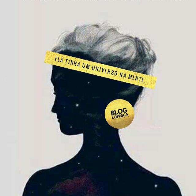 Ela tinha um universo na mente