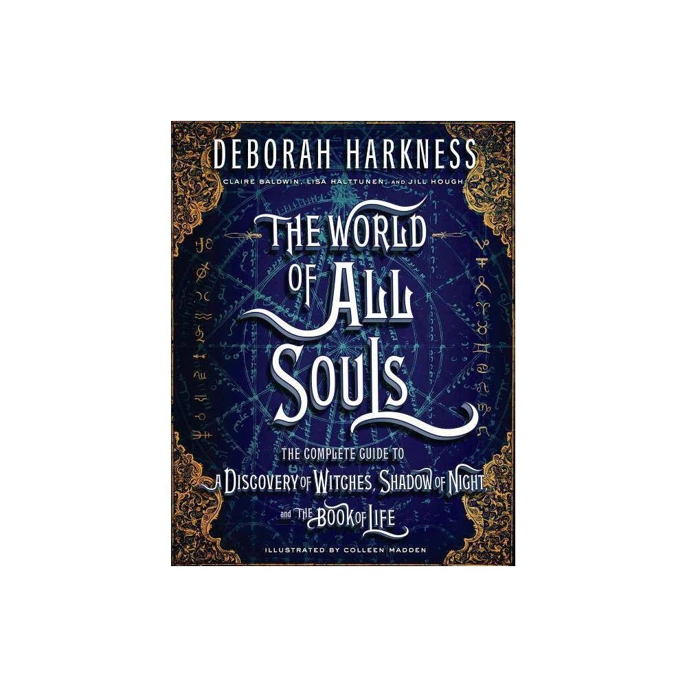 The World Of All Souls All Souls Trilogy By Deborah Harkness Hardcover All Souls Hardcover Deborah Harkness