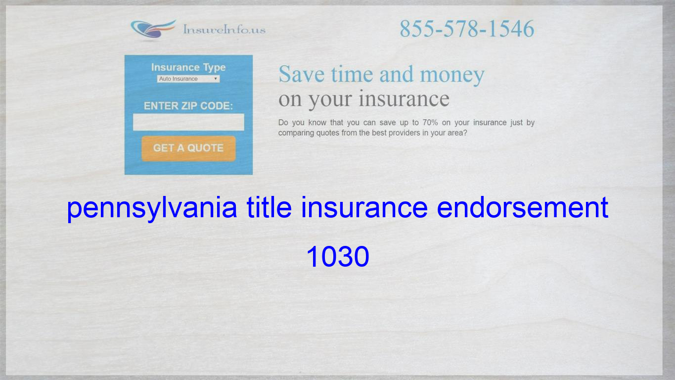 Pennsylvania Title Insurance Endorsement 1030 Life Insurance