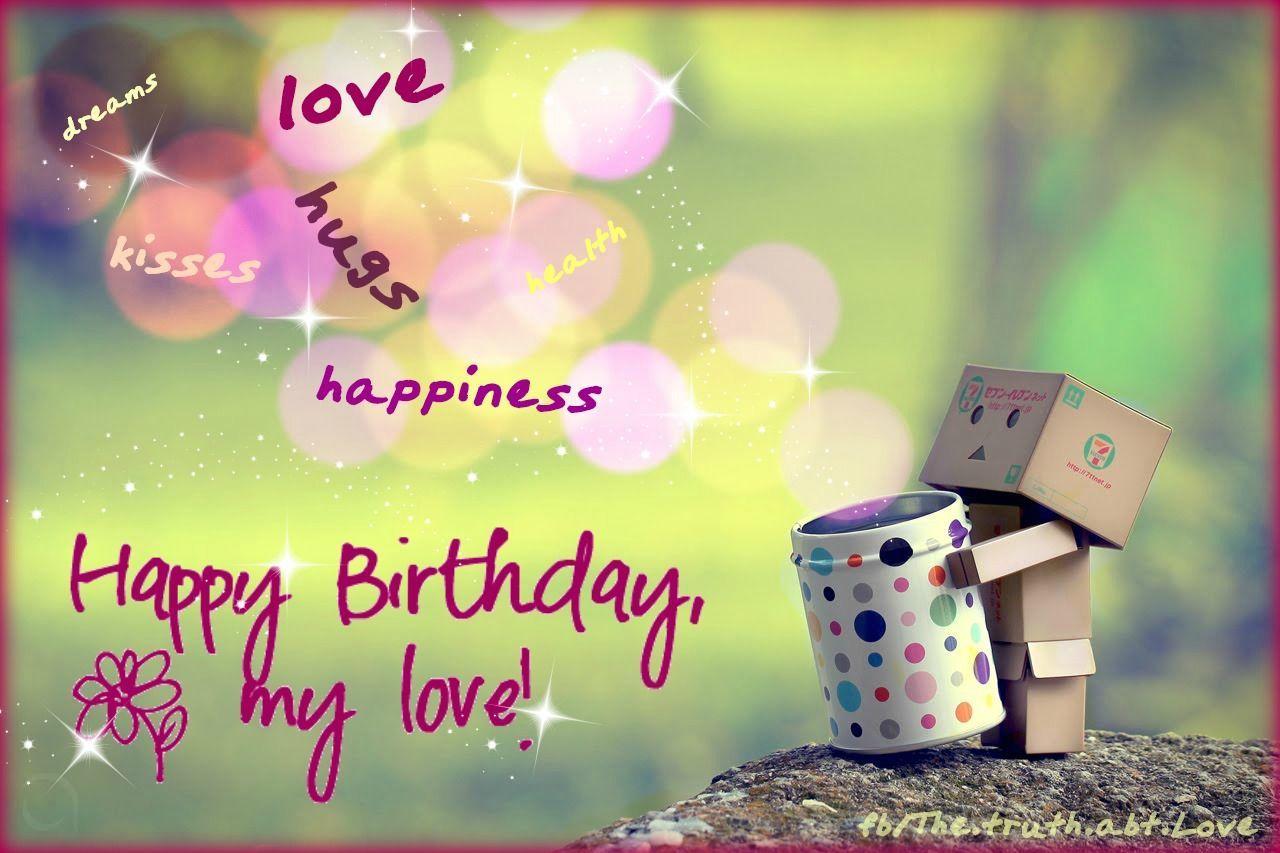 Happy Birthday My Love Birthday Wishes For Lover Happy Birthday Wishes Birthday Wishes For Friend