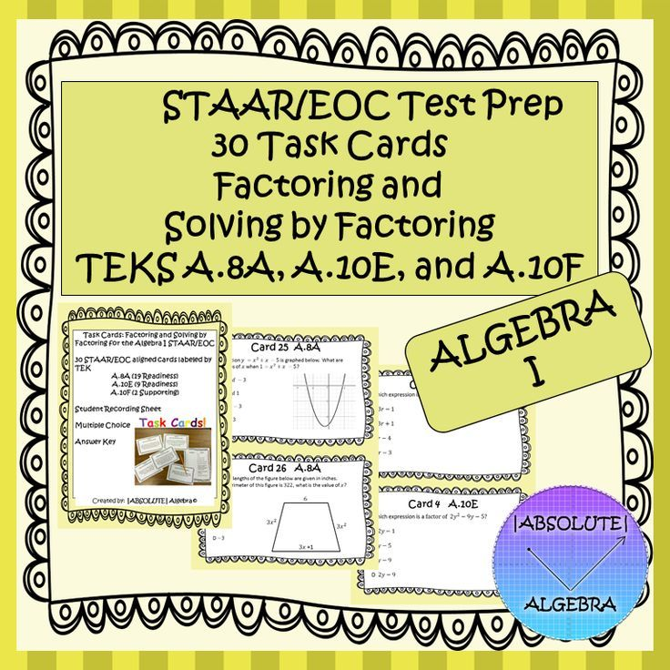 STAAR/EOC Algebra I Task Cards A.8A, A.10E, and A.10F Factoring and ...