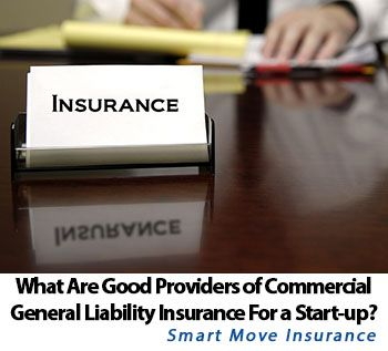 Commercial General Liability Insurance For A Start Up Best Auto