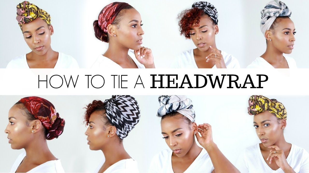 Headwrap Tutorial Video Hair Wrap Scarf Headwrap Hairstyles Headwrap Tutorial