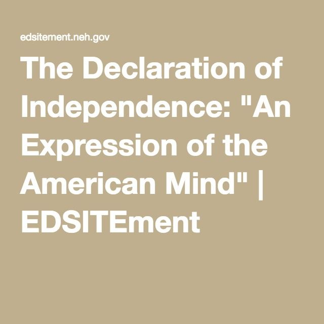 The Declaration Of Independence An Expression Of The American