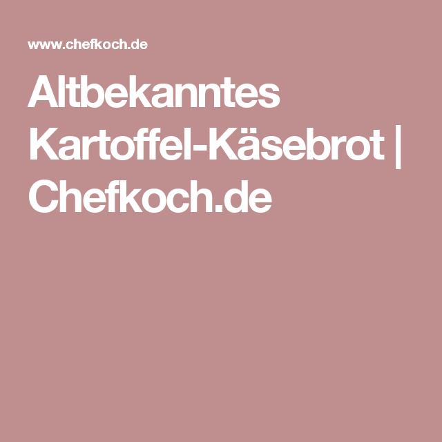 Altbekanntes Kartoffel-Käsebrot | Chefkoch.de