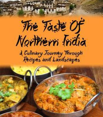 Indian food cookbook the taste of northern india a culinary indian food cookbook the taste of northern india a culinary journey through recipes and forumfinder Choice Image