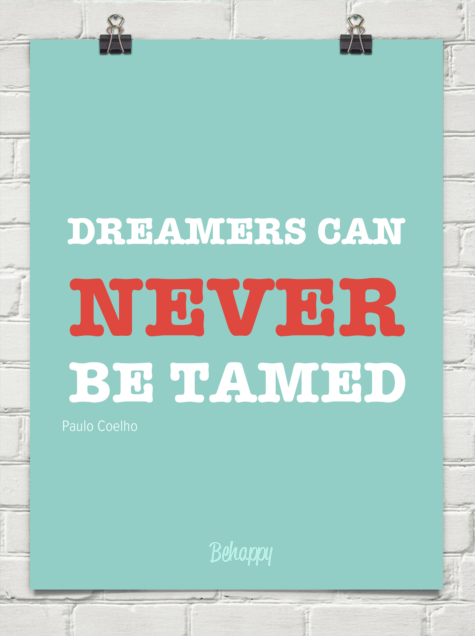 Dreamers can never be tamed by Paulo Coelho