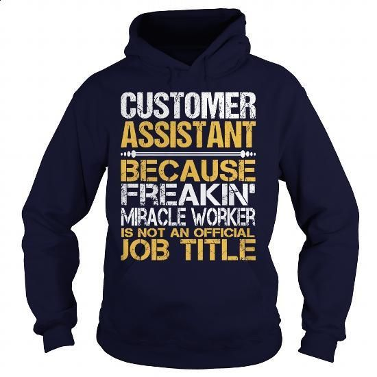 Awesome Tee For  Customer Assistant - #champion hoodies #street clothing. I WANT THIS => https://www.sunfrog.com/LifeStyle/Awesome-Tee-For-Customer-Assistant-96410779-Navy-Blue-Hoodie.html?id=60505