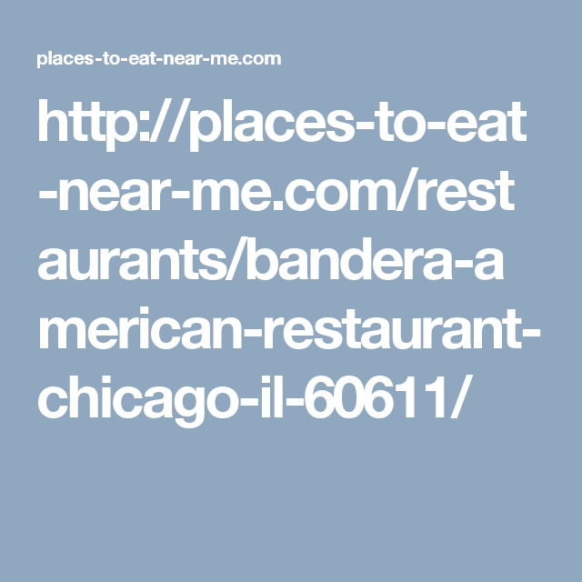 http://places-to-eat-near-me.com/restaurants/bandera-american ...