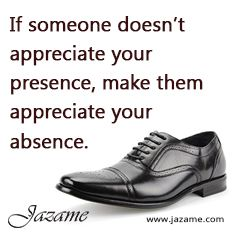 If someone doesn't appreciate your presence, make them appreciate your absence. Get going for other things in life with our latest collection of #menstyle #shoes, check https://jazame.com/.