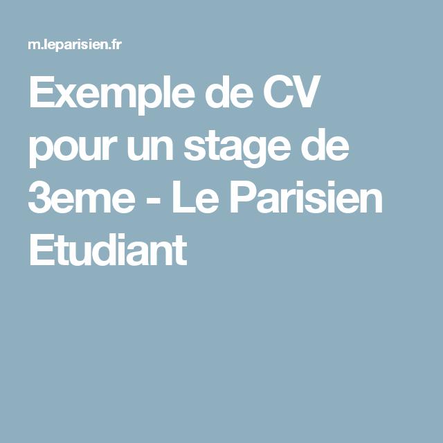 Exemple De Cv Pour Un Stage De 3eme Le Parisien Etudiant Exemple Cv Cv Pour Stage Exemple De Lettre De Motivation