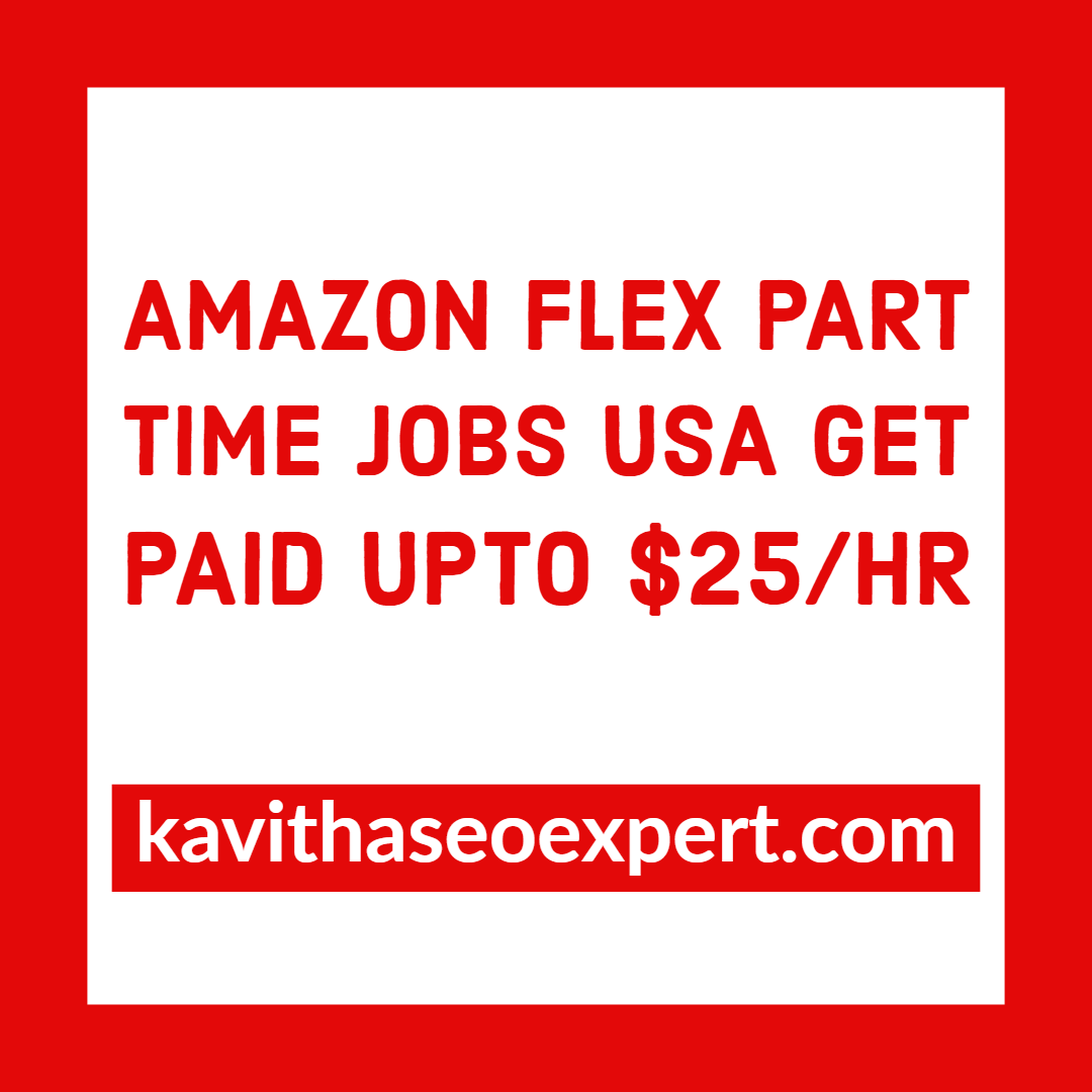 Amazon Flex Part Time Jobs Usa Get Paid Upto 25 Hr Kavithaseoexpert Com Part Time Jobs Delivery Driver Job Amazon Delivery