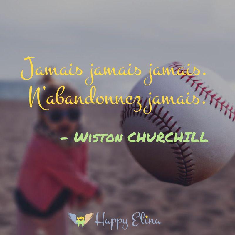 Jamais Jamais Jamais N Abandonnez Jamais Winston Churchill Citation Developpementpersonnel Bonheur Positivite Citation