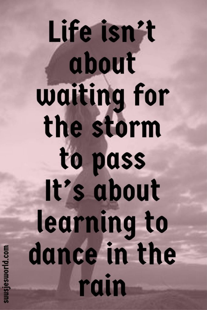 Quotes About Life. Storm QuotesRain QuotesDancing ...
