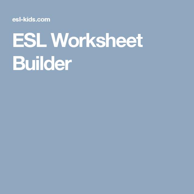 ESL Worksheet Builder Educate English – Worksheet Builder