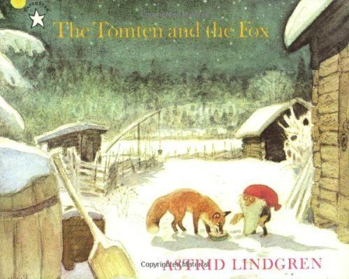 The Tomten And The Fox By Astrid Lindgren Charming Hushed Illustrations And Quiet Text Together Evo Kids Story Books Astrid Lindgren Children S Picture Books