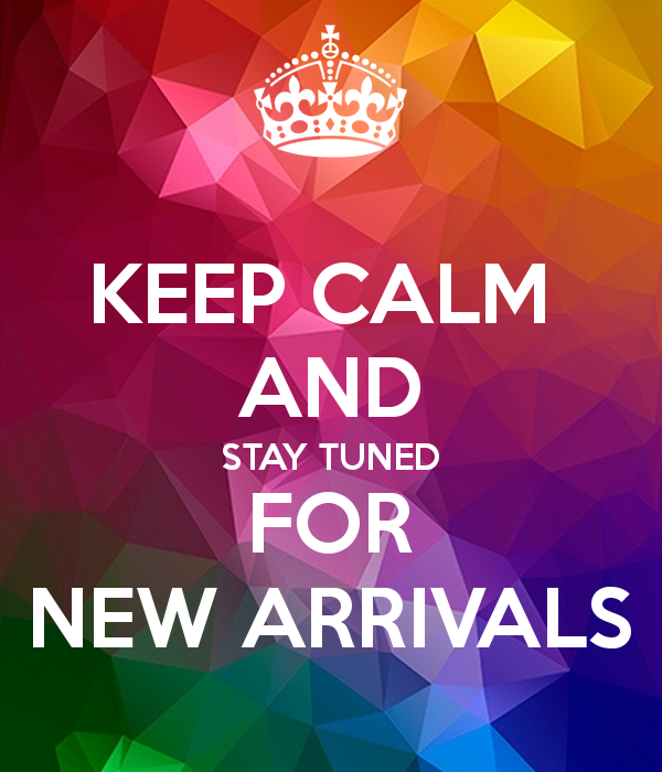KEEP CALM AND STAY TUNED FOR NEW ARRIVALS' Poster | Keep calm, Arrival poster, Stay tuned