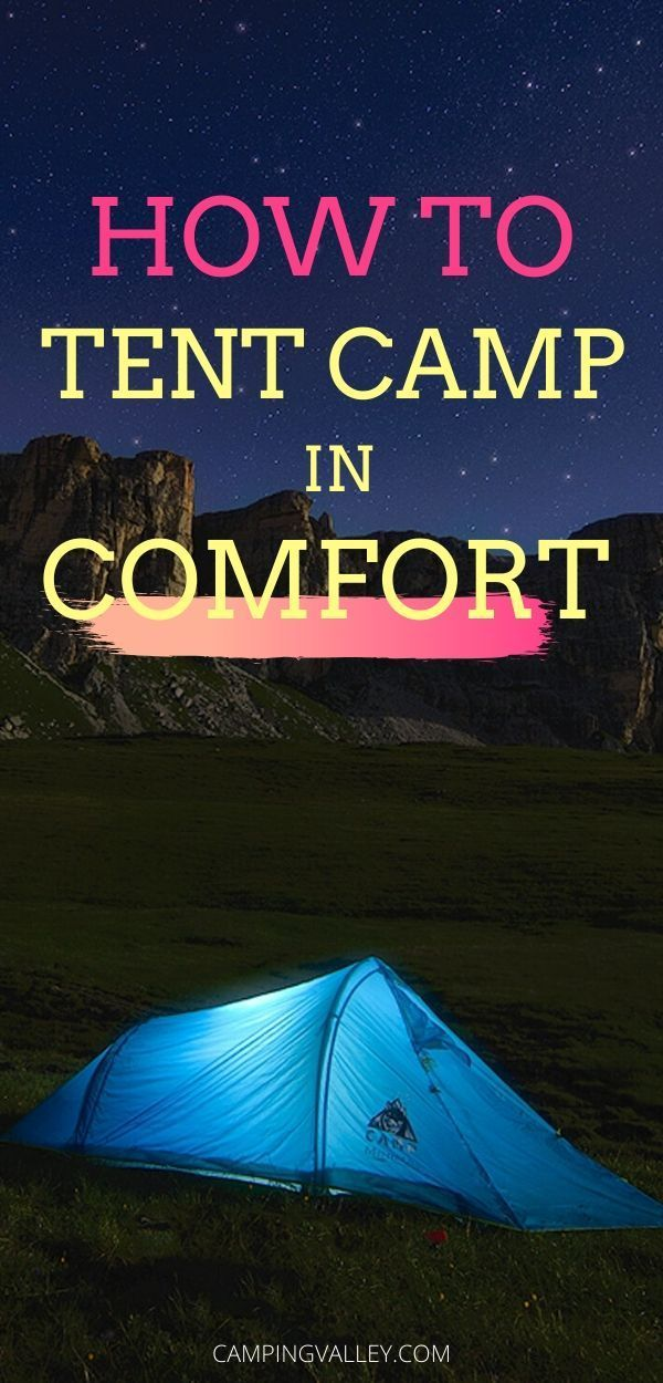 Photo of How To Tent Camp Comfortably?