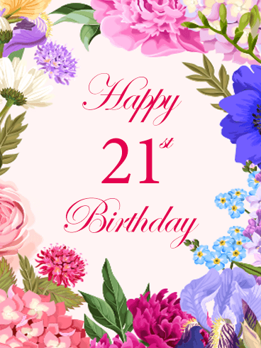colorful happy 21st birthday flower card do you have a special lady