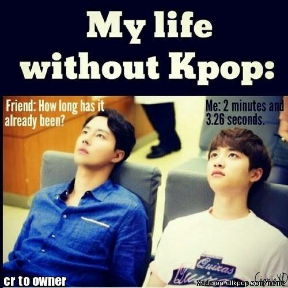 Funny Meme Kpop Bts And Exodus : That s my life without wifi or kpop meme