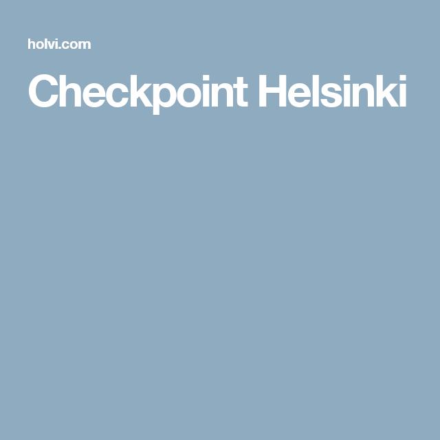 Checkpoint Helsinki