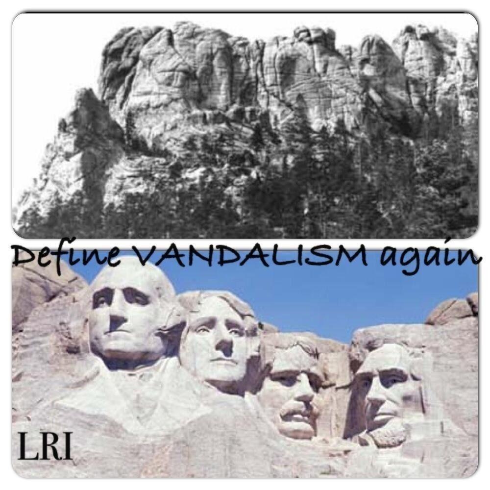 "Everyone must remember that ""Mt. Rushmore"" (the Black Hills) does not legally belong to the federal government, and especially not to South Dakota.  It was acknowledged as belonging to the sovereign Lakota Nation in the Sioux Treaty of 1868.  The federal government STOLE the Hills from the Lakota, breaking the law they wrote with their own hands!  The US is a repeat criminal but no one holds them accountable!"