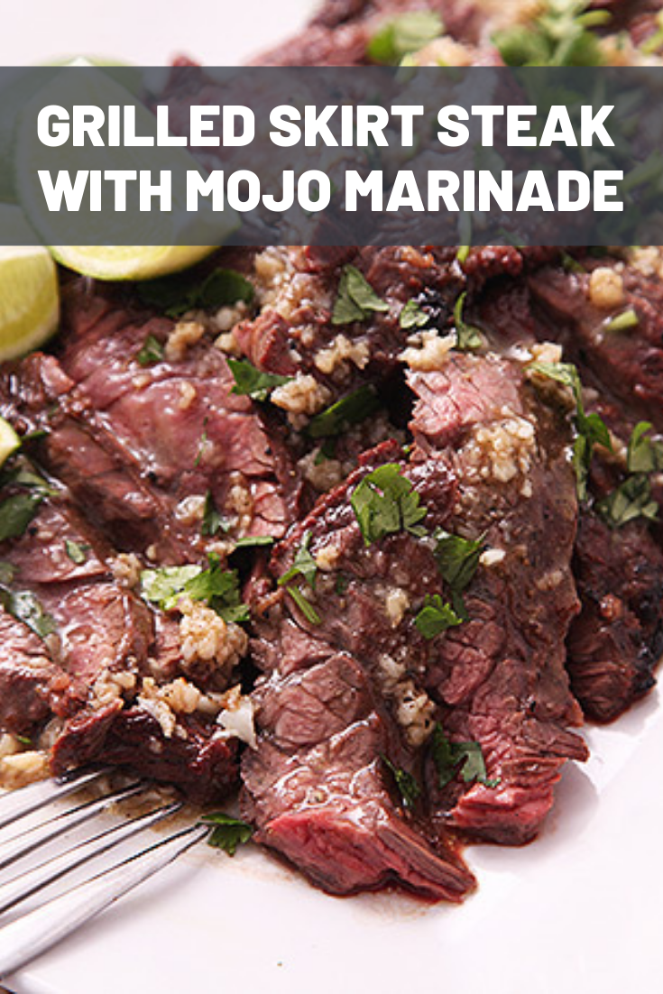 Grilled Skirt Steak With Mojo Marinade #marinadeforskirtsteak