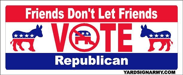 Free vinyl political bumper sticker friends dont let friends vote republican yard