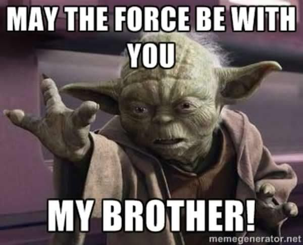 20 Totally Cool May The Force Be With You Memes Sayingimages Com Yoda Funny Yoda Quotes Star Wars Humor