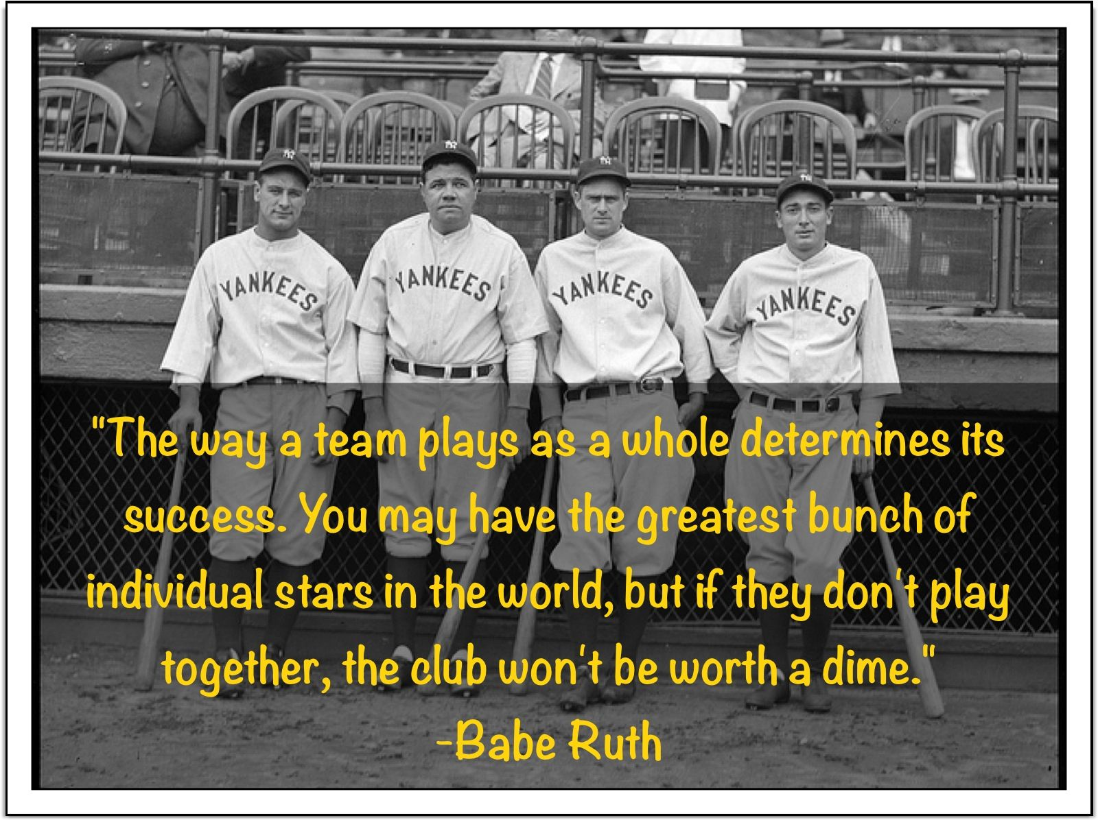 Babe Ruth On Teamwork Famous Baseball Quotes Teamwork Quotes Work Motivational Quotes
