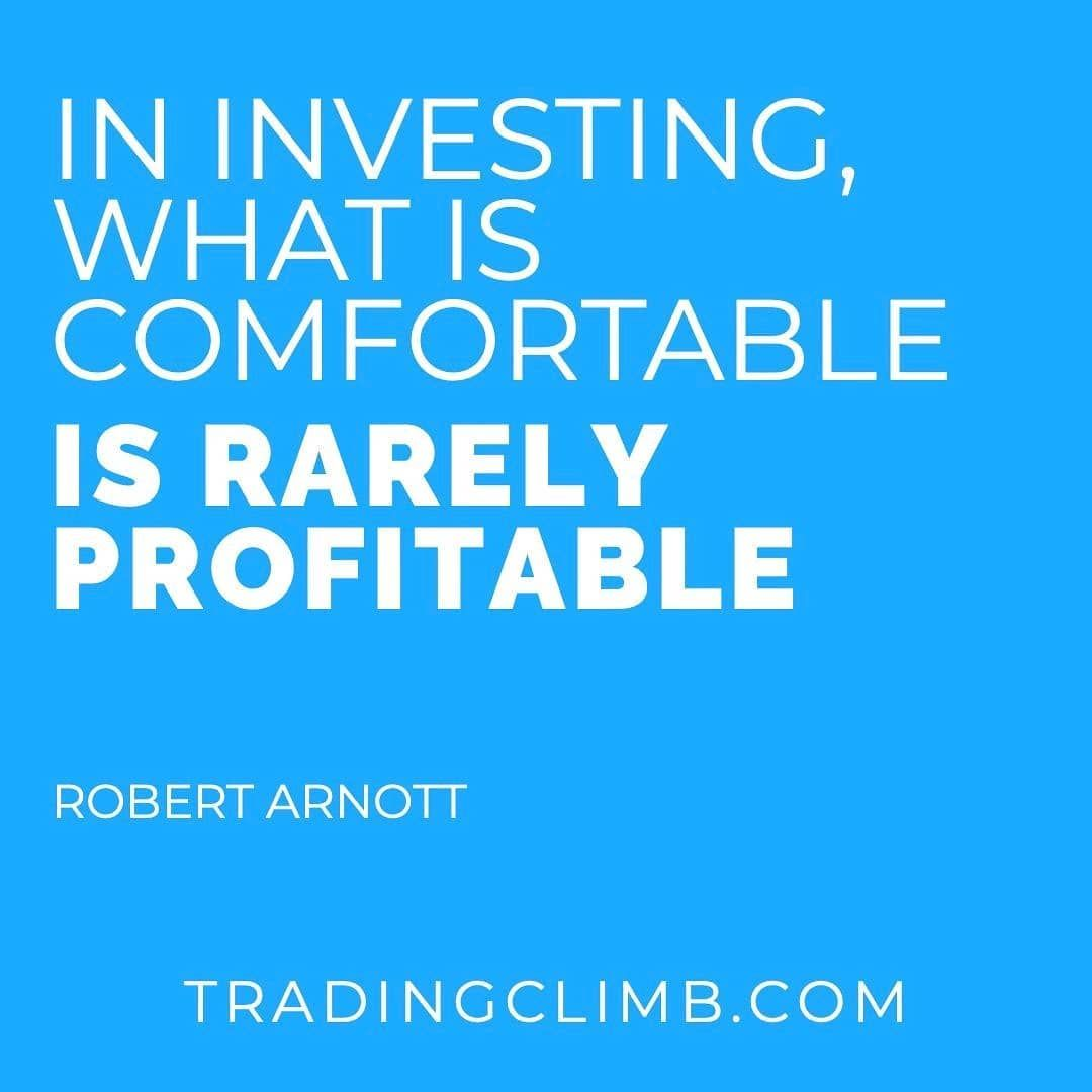 In Investing What Is Comfortable Is Rarely Profitable R