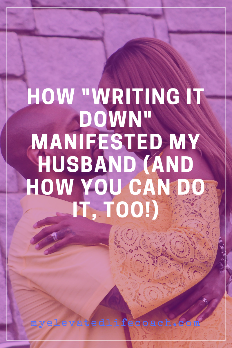 How Writing It Down Manifested My Husband (And How You