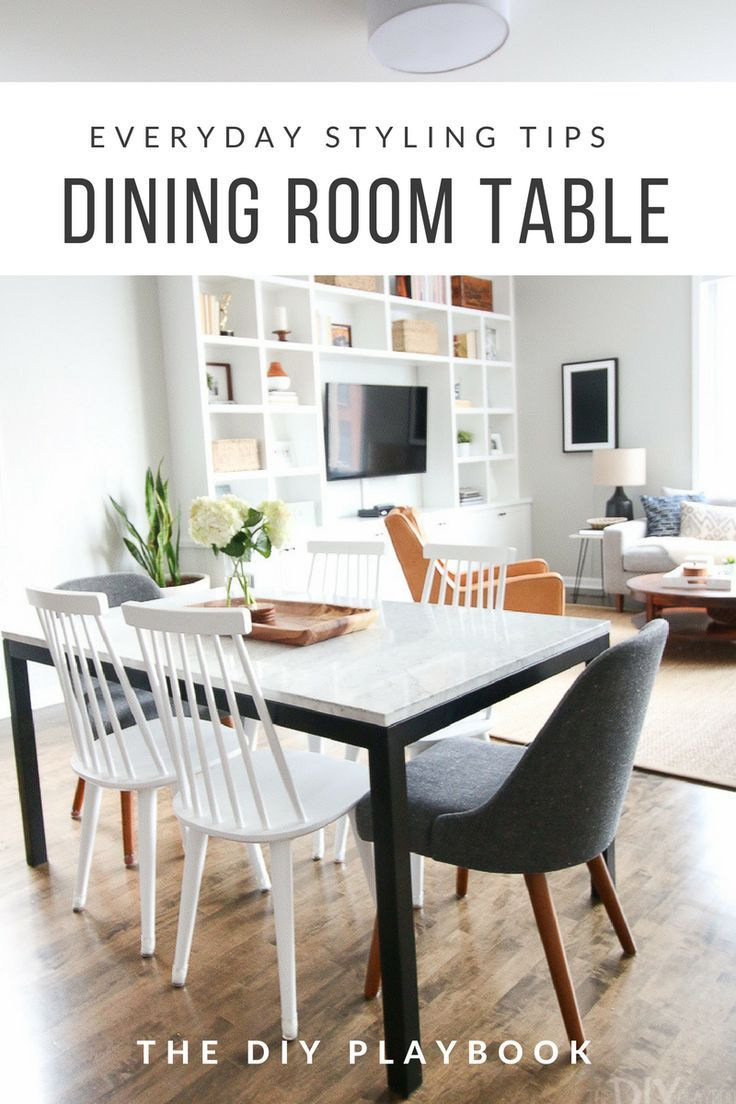 Everyday Styling Tips For Your Dining Room Table Diy Playbook Dining Room Table Marble Diy Dining Room Table Dining Table Decor Everyday