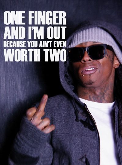 1 Finger I M Out Cause You Aint Even Worth 2 Music Quotes Lyrics Lyric Quotes Quotes