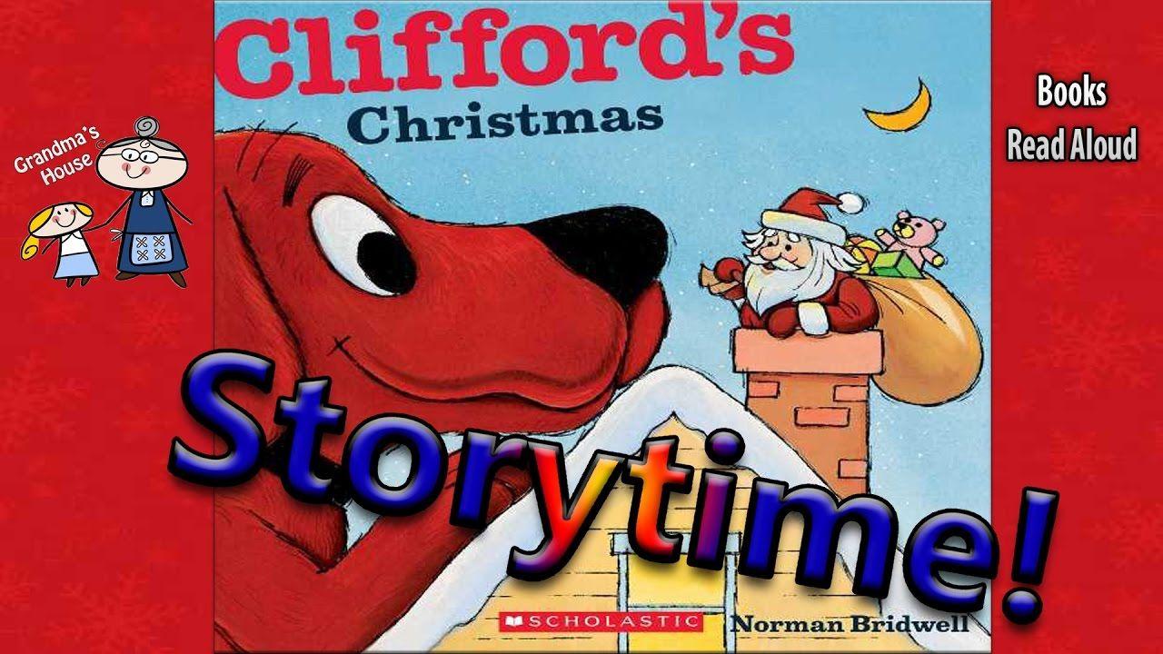 Christmas Stories Clifford S Christmas Read Aloud Story Time Bedt Christmas Read Aloud Read Aloud Christmas Books For Kids