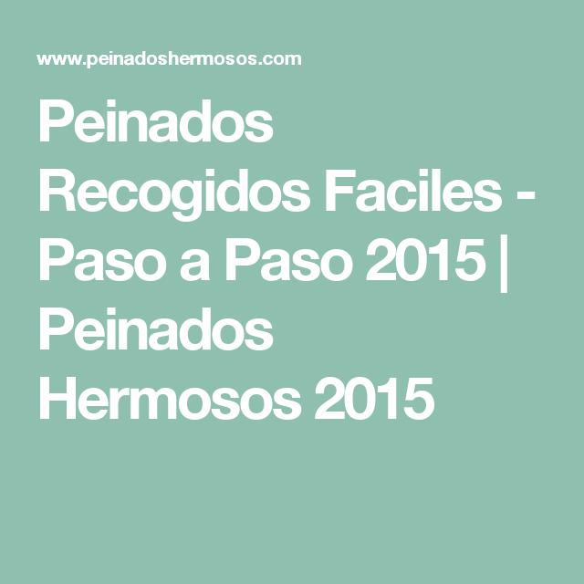 Peinados Recogidos Faciles - Paso a Paso 2015 | Peinados Hermosos 2015