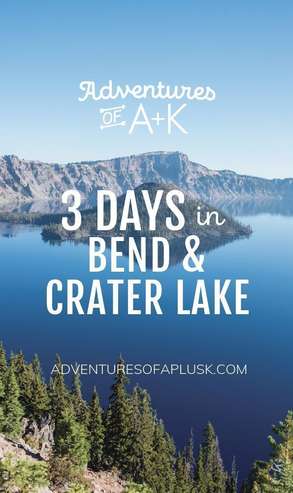 3 Days in Bend & Crater Lake National Park | Crater lake national park, Oregon road trip, Crater lak