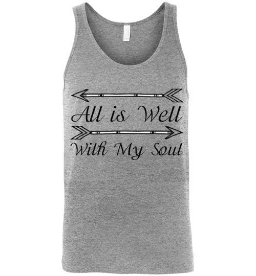 All is Well With My Soul Unisex Tank Top