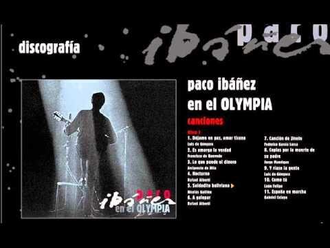 Paco Ibáñez 1969 En El Olympia De París 01 Déjame En Paz Amor Tirano Luis De Góngora 02 Es Amarga La Verdad Fr Francisco Ibañez Olympia Musica En Español