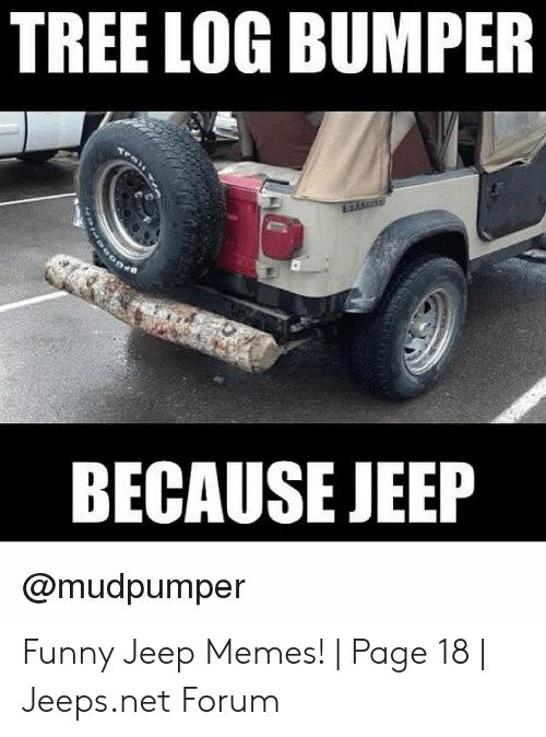 Log Bumper Jeep Memes Jeep Jeep Wrangler
