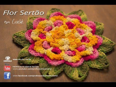 Flor do Sertão em Crochê - Professora Simone | vidios de flores ...