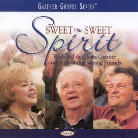 Amazon Com Sweet Sweet Spirit Bill Gloria Gaither Mp3