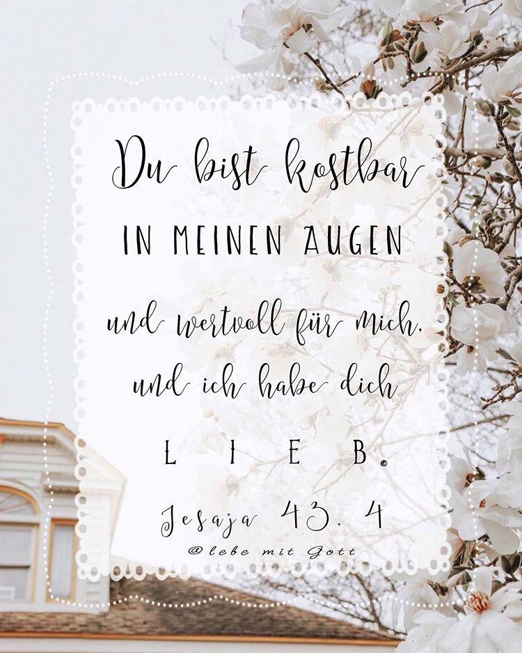 Bibel Schatzkammer Auf Instagram Weil Du Teuer Wertvoll Bist In Meinen Augen Und Ich Dich Lieb Habe S Spruche Hochzeit Christliche Spruche Bilder Bibel