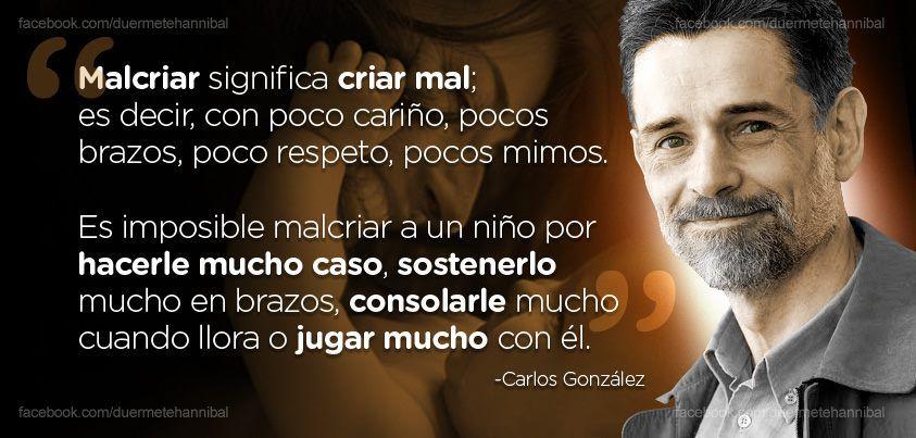 Carlos González Frases De Crianza Crianza Con Apego Y