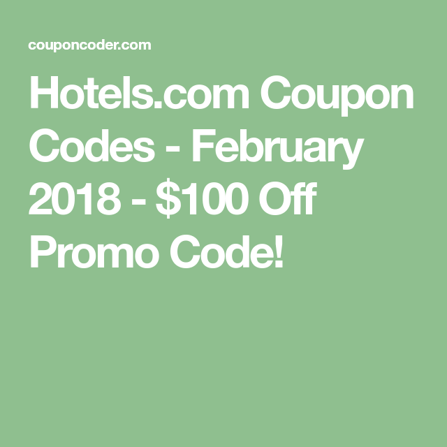 100 Off Hotels Com Coupon Codes May 2019 Promo Code Promo