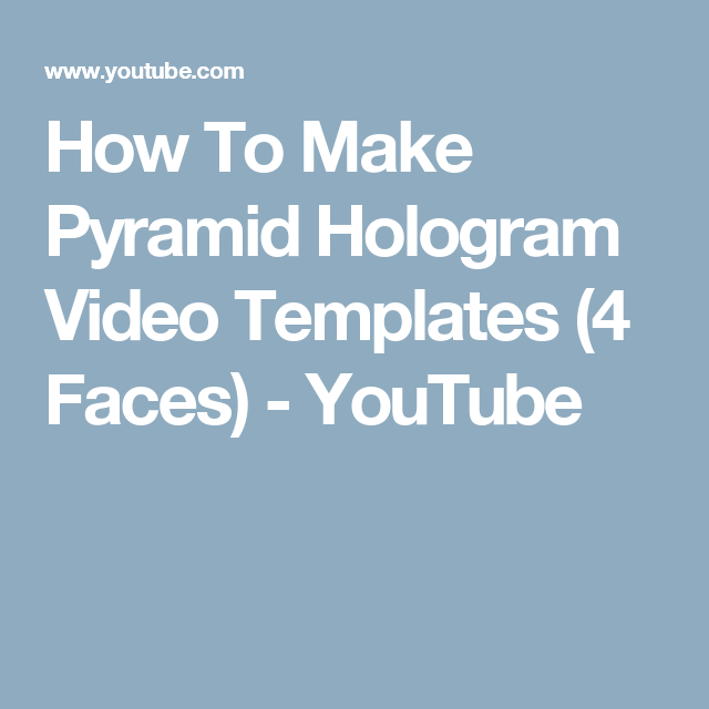 How To Make Pyramid Hologram Video Templates (4 Faces