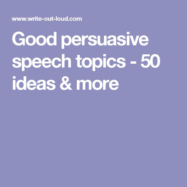 good persuasive speech topics