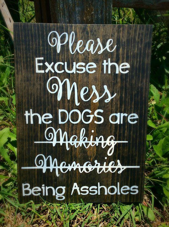 Please Excuse The mess the Dogs funny dog signs for a home, Farmhouse Wall decor, Dog Mom Gift, Pet Owner Gifts, Dog Adoption Sign, New Home