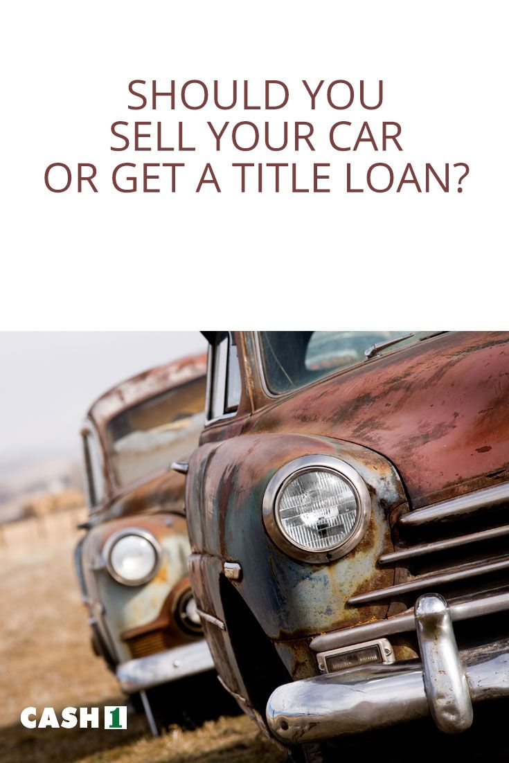 Should You Sell Your Car Or Get A Car Title Loan Many People Run Into This Difficult Question When They Re Faced With Unexpected Finan Car Title Loan Sell Car