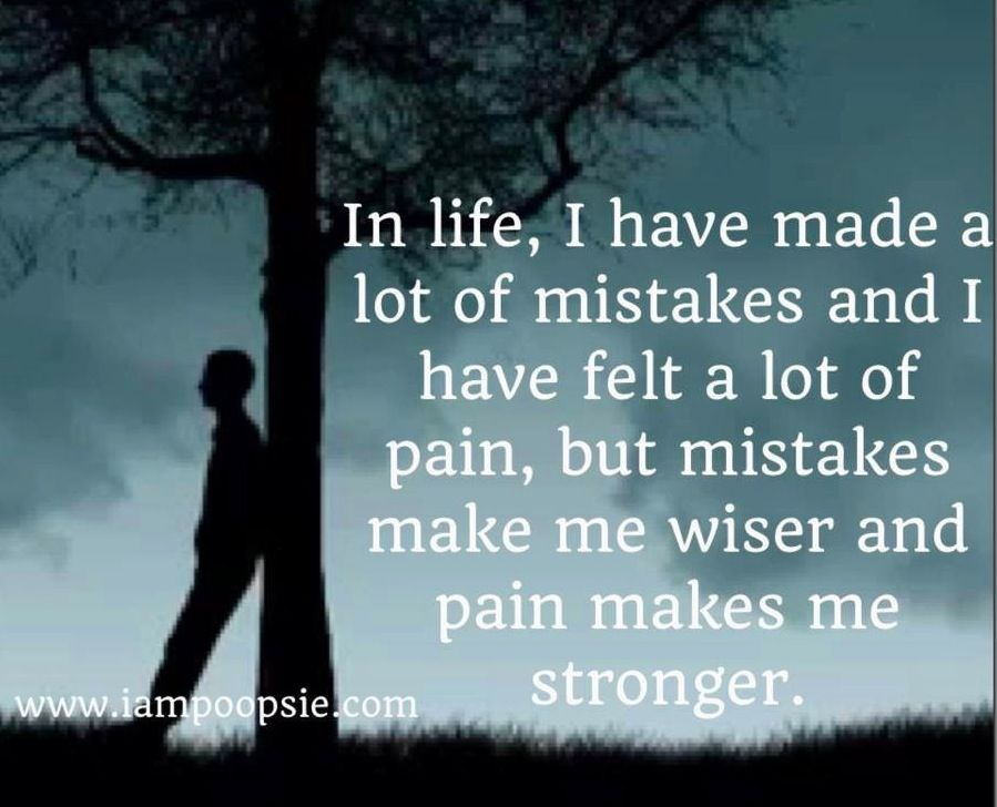 Mistakes And Pain Make You Strong Quote Via Wwwiampoopsiecom